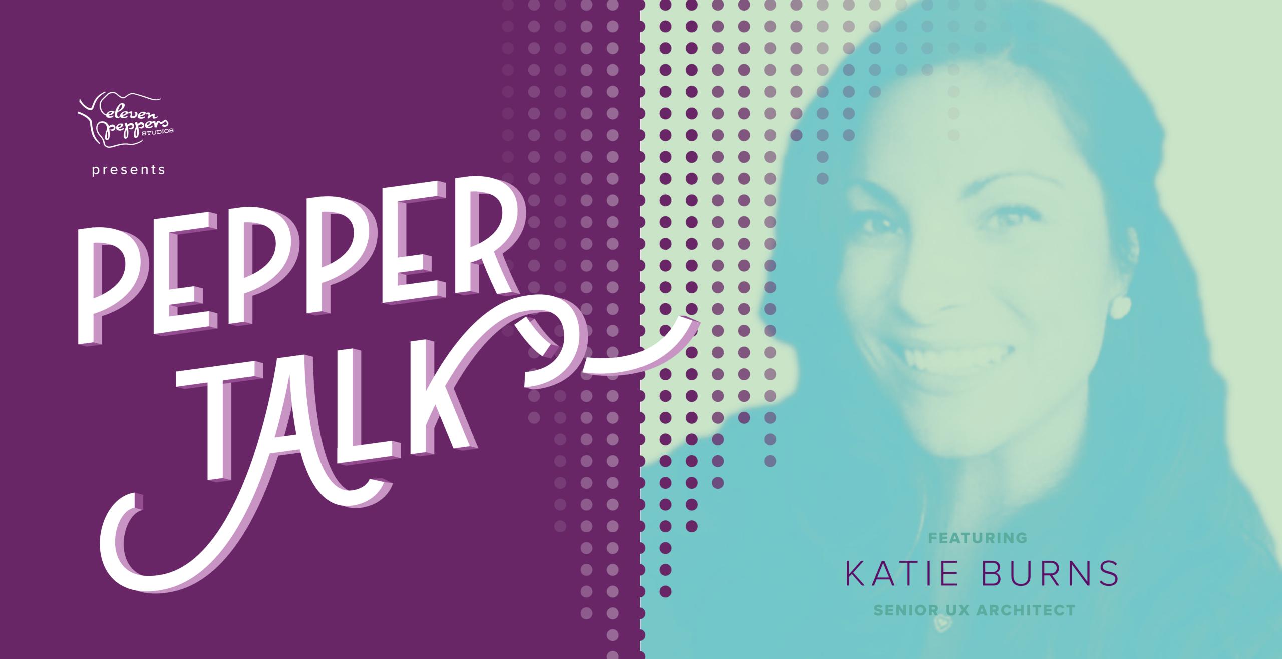 Pepper Talk with Katie Burns