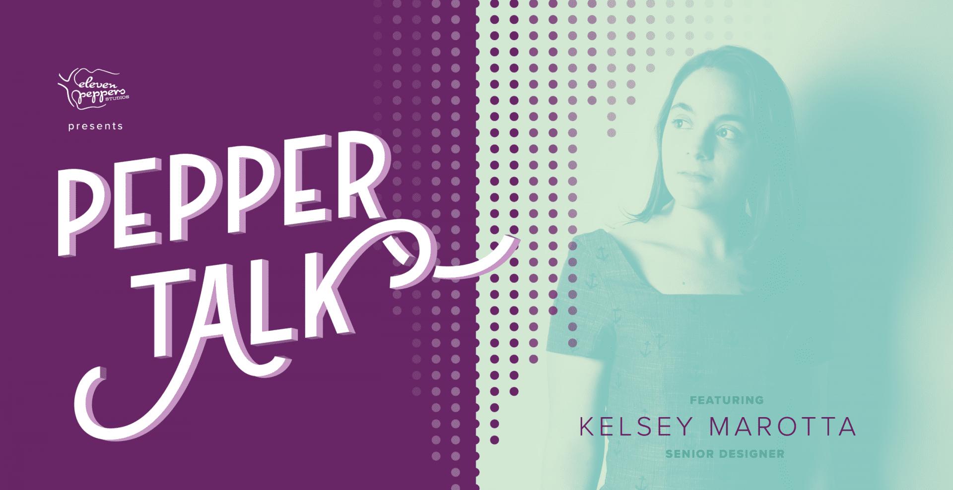 Pepper Talk with Kelsey Marotta