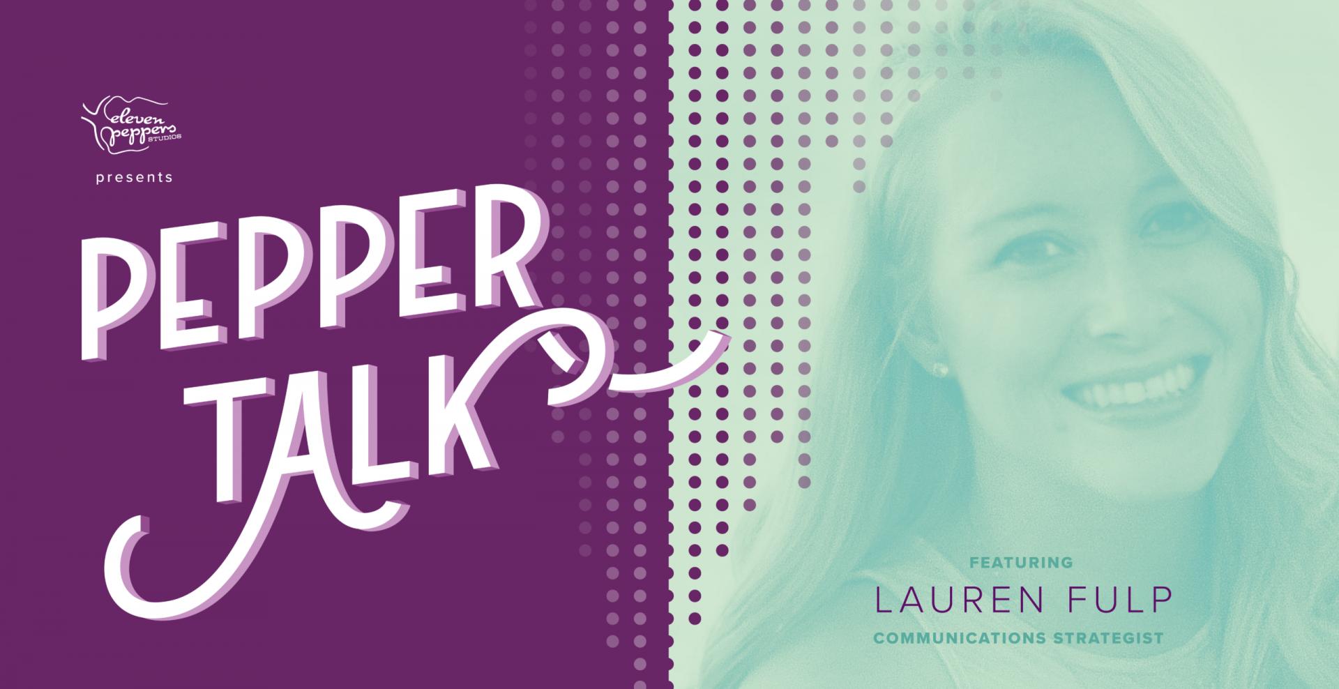 Pepper Talk with Lauren Fulp