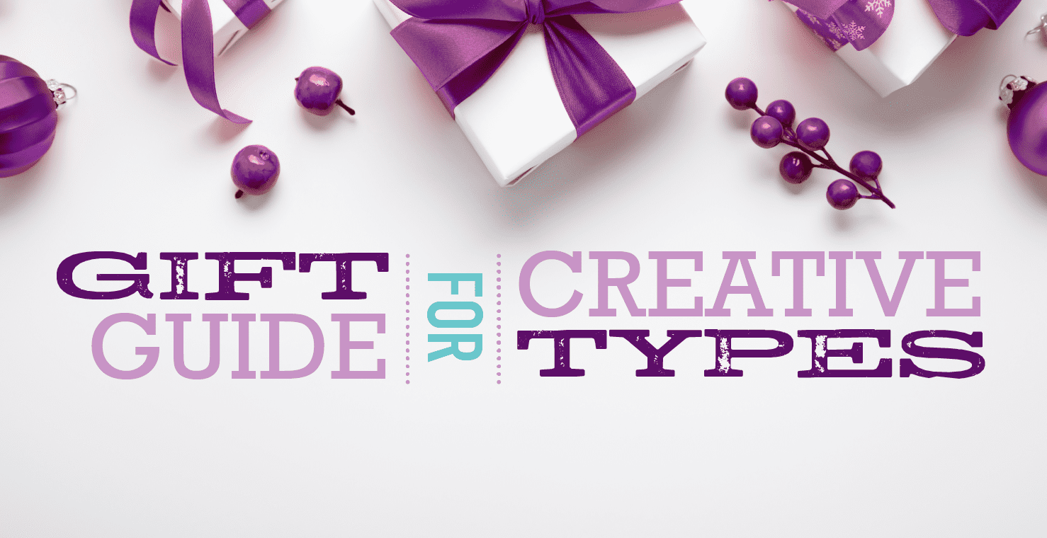 2019 Gift Guide for Creative Types